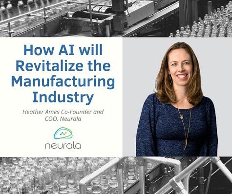 Neurala AI Revitalizing Manufacturing