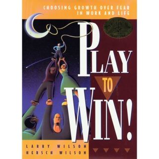 Play to Win by Larry Wilson and Hersch Wilson