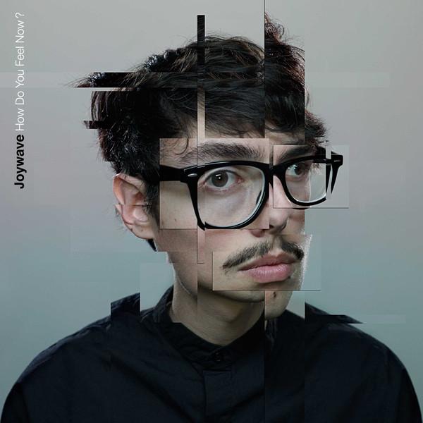 Joywave - How Do You Feel Now? (Hollywood Records)