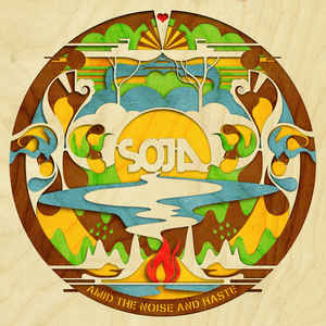 SOJA - Amid the Noise and Haste (ATO)