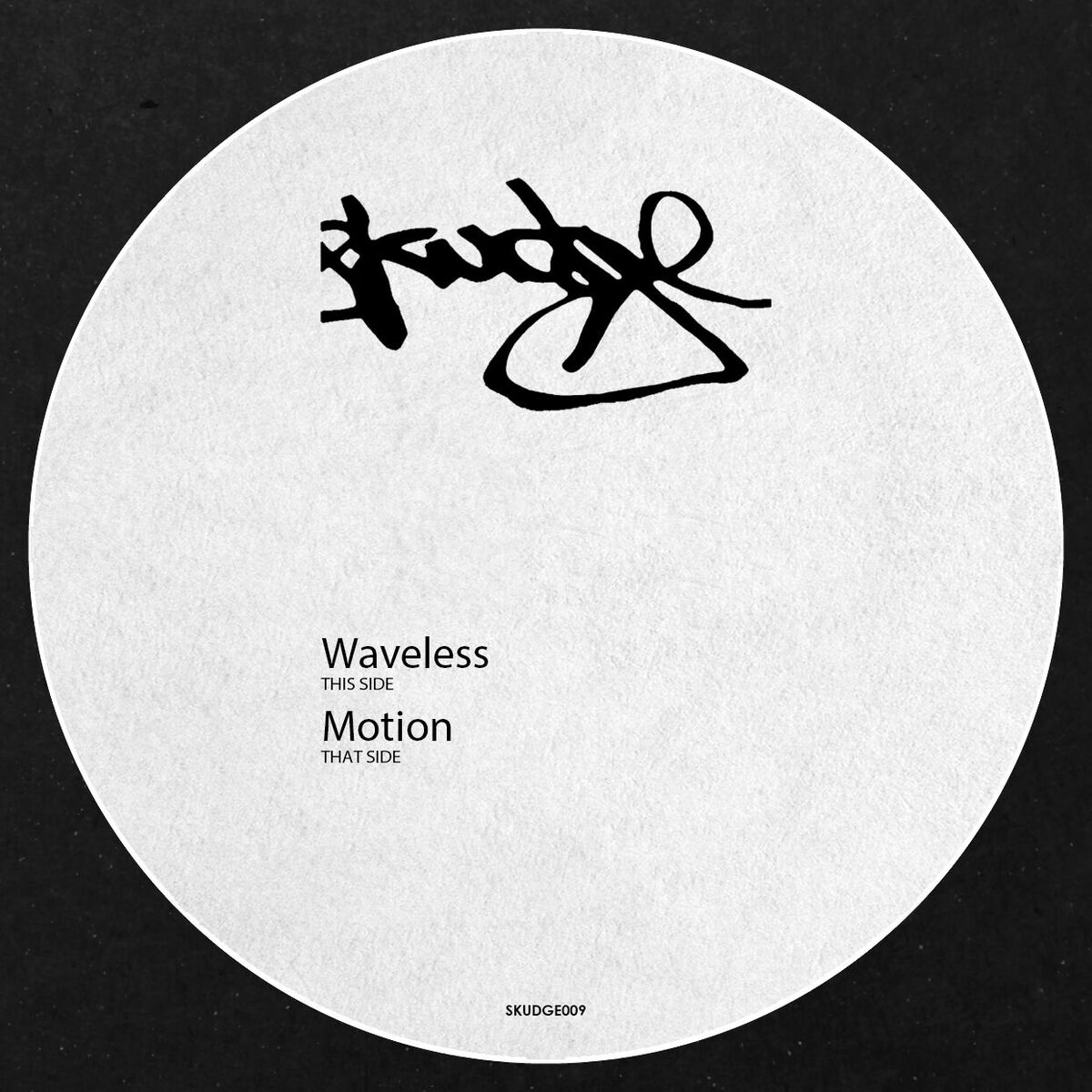 Skudge - Waveless / Motion (Skudge Records)