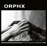 Orphx-Pitch Black Mirror (Sonic Groove)