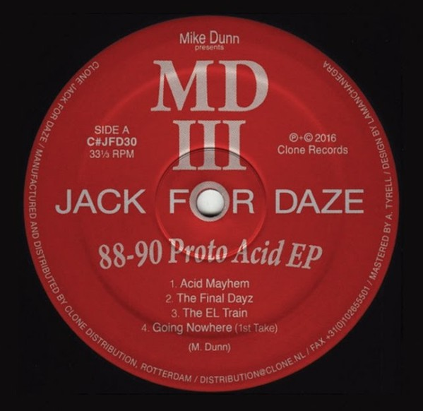 Mike Dunn presents MDII - 88-90 Proto Acid EP (Jack For Daze)
