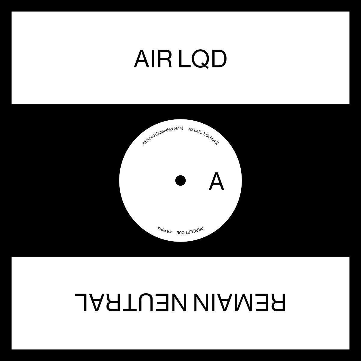 AIR LQD - Remain Neutral EP (Unknown Precept)