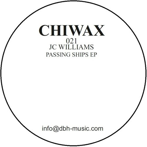 JC Williams - Passing Ships EP (Chiwax)