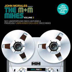 John Morales - John Morales presents The M+M Mixes Volume 3 Part B (BBE)