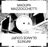 Maoupa Mazzocchetti -  Infinite Glance Court (Unknown Precept)