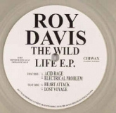 Roy Davis Jr. - The Wild Life E.P. (Chiwax)
