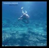 Tenderlonious - On Flute (22a)