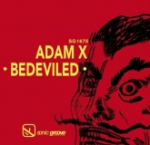 Adam X - Bedeviled (Sonic Groove )