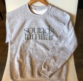 Sounds Familiar-Sweat Sounds Familiar (Grey)