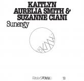Kaitlyn Aurelia Smith & Suzanne Ciani - Sunergy (RVNG Intl.)